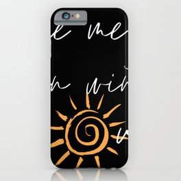 Wake Me Up When Winter Is Over iPhone Case