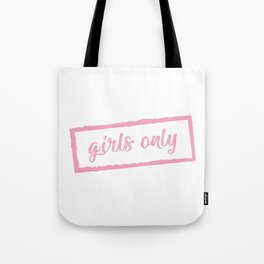 Girls Only Tote Bag