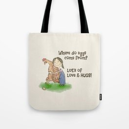 Where Eggs Come From Tote Bag