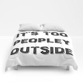 It's Too Peopley Outside. Comforters