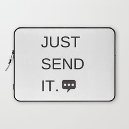 Just Sent It - Text Messaging Laptop Sleeve