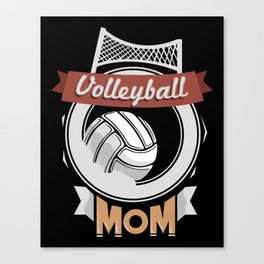 Volleyball Mom - Team Biggest Fan Mother Canvas Print