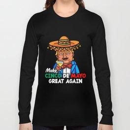 President Trump Make Cinco de Mayo Great Again Long Sleeve T-shirt