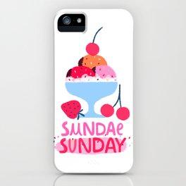Sundae, Sunday iPhone Case