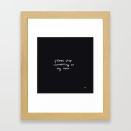 Please Stop Commenting on My Aura Framed Art Print