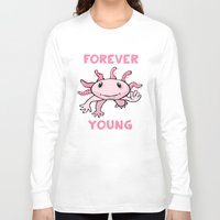forever young Long Sleeve T-shirts featuring Forever Young by Janusz Kali Kaliszczak
