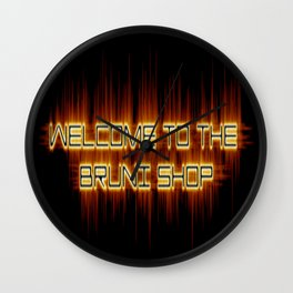 Welcome to the Bruni Shop Wall Clock