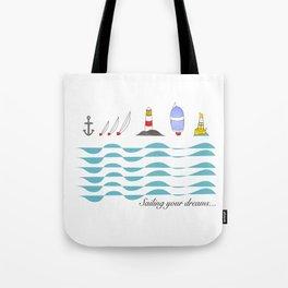Sailing your dreams Tote Bag