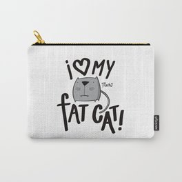 I love my fat cat! Carry-All Pouch