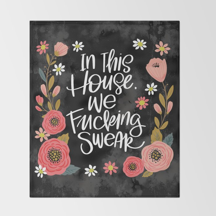 Pretty Swe*ry: In This House, We Fucking Swear Throw Blanket