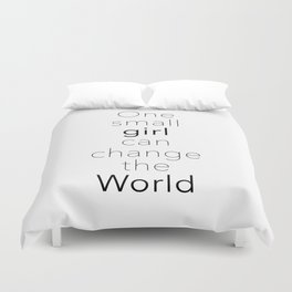 One Small Girl Can Change The World Duvet Cover