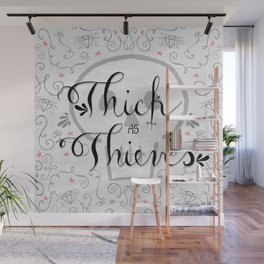 Thick as Thieves Wall Mural