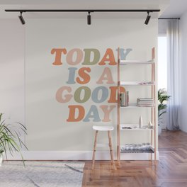 TODAY IS A GOOD DAY peach pink green blue yellow motivational typography inspirational quote decor Wall Mural