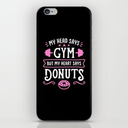 My Head Says Gym But My Heart Says Donuts (Typography) iPhone Skin