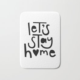 Let's Stay Home Bath Mat