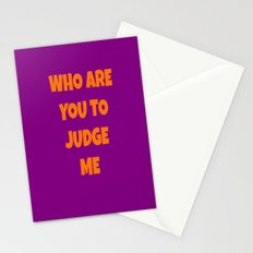 WHO ARE YOU TO JUDGE ME Stationery Cards