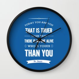 Dr Seuss quote - Today you are you - petrol blue  Wall Clock
