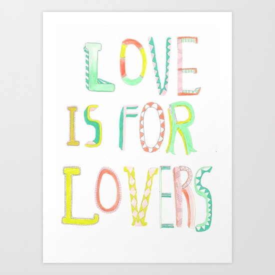 LOVE IS FOR LOVERS 2 Art Print