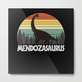 MENDOZASAURUS MENDOZA SAURUS MENDOZA DINOSAUR Metal Print
