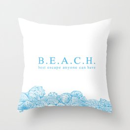BEACH- Best escape anyone can have - Mix & Match with Simplicity of Life Throw Pillow