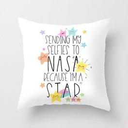 sending my selfies to NASA because i'm a star Throw Pillow