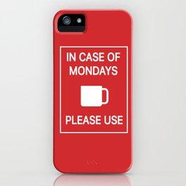 In case of Mondays iPhone Case