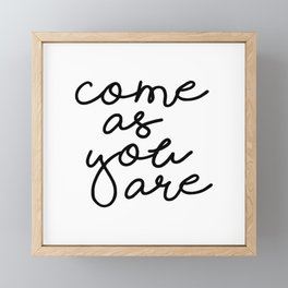 Come As You Are Framed Mini Art Print