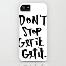 Don't Stop Get It, Get It. iPhone Case