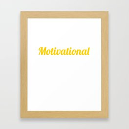 Insert Motivational Slogan Here Funny Inspirational Motivation Statement Gift Framed Art Print