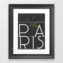 Take me to Paris (Lettering) Framed Art Print