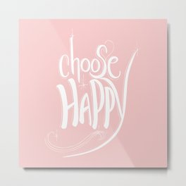 Choose Happy (Rose Quartz) Metal Print