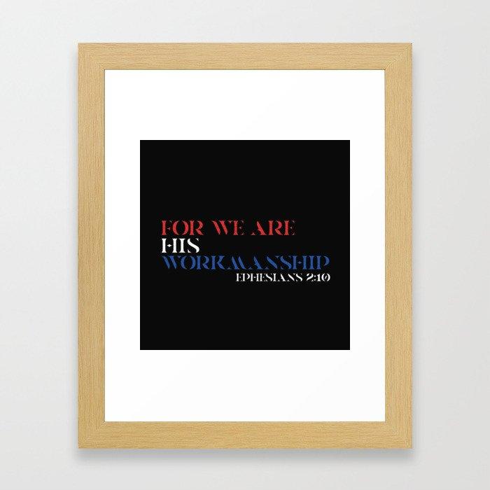 EPHESIANS 2:10 Framed Art Print