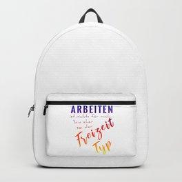 Arbeiten Ist Nichts Für Mich Bin Eher So Der Freizeit Typ bry Backpack