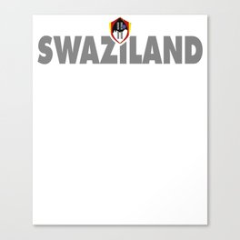 Swaziland Against Everybody Canvas Print