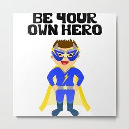 Be your Own Hero Boy Metal Print
