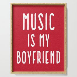 Music Is Boyfriend Quote Serving Tray