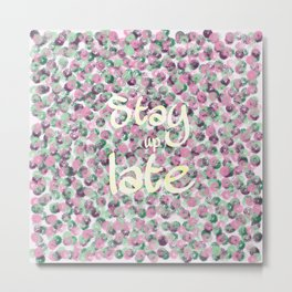 Stay Up Late Metal Print