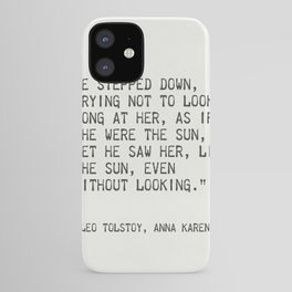 """Leo Tolstoy, Anna Karenina """"He stepped down, trying not to look long at her, as if she were the sun. iPhone Case"""