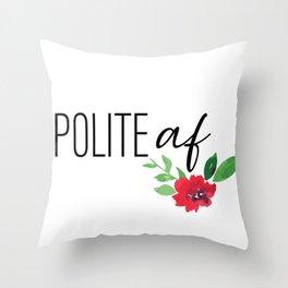 Polite AF Throw Pillow
