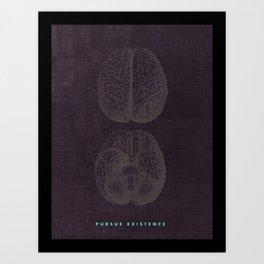Pursue Existence Art Print