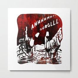 Ahhh Gurglll Metal Print
