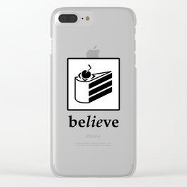 Believe in the Cake (black text) Clear iPhone Case