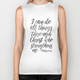 I Can Do All Things Through Christ Who Strengthens Me, Philippians Quote,Christian Art,Bible Verse,H Biker Tank