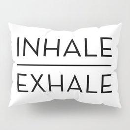 Inhale Exhale Breathe Quote Pillow Sham
