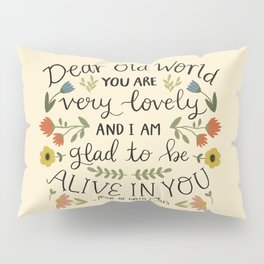 """Anne of Green Gables """"Dear Old World"""" Quote Pillow Sham"""