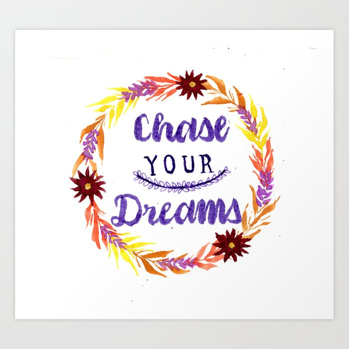 Chase Your Dreams Art Print