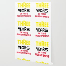 three years of total awesomeness cute birthday gift idea Wallpaper