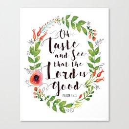 Oh Taste and See that the Lord is Good Typography Design Poster with Floral Wreath Border Canvas Print