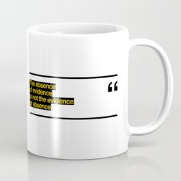 THE ABSENCE OF EVIDENCE Coffee Mug