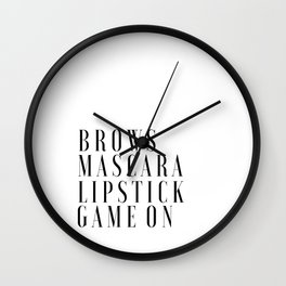 Brows Mascara Lipstick Game On, Girls Room Decor,Quote Prints,Wake Up And Makeup,Girly Print,Gift Fo Wall Clock